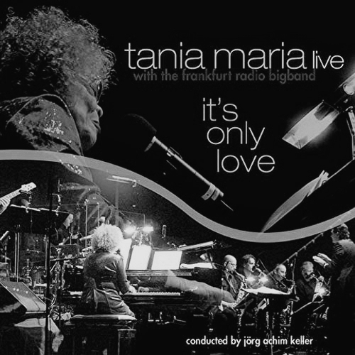 Tania Maria live - It's Only Love